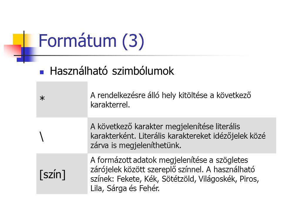 Formátum (3) * \ Használható szimbólumok [szín]